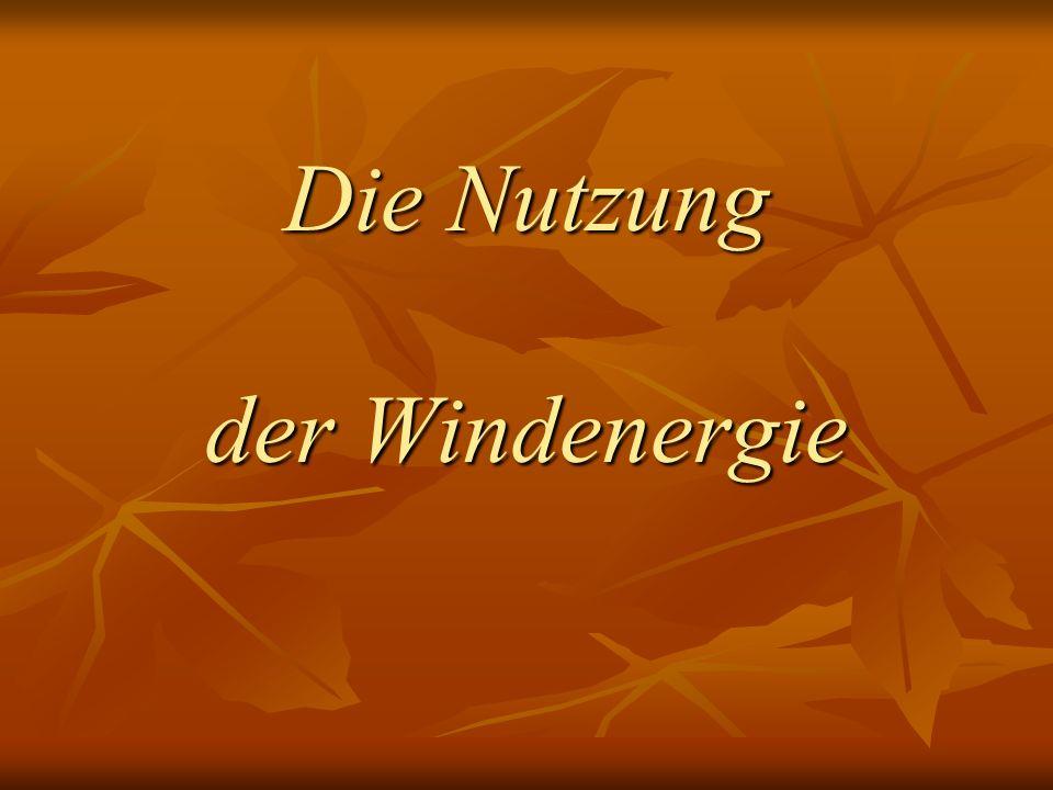 Die Nutzung der Windenergie