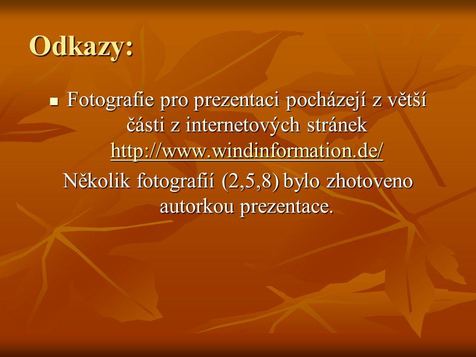 Několik fotografií (2,5,8) bylo zhotoveno autorkou prezentace.