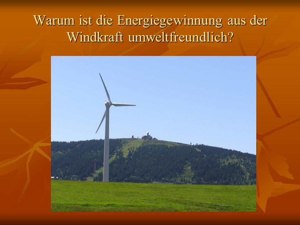 Warum ist die Energiegewinnung aus der Windkraft umweltfreundlich