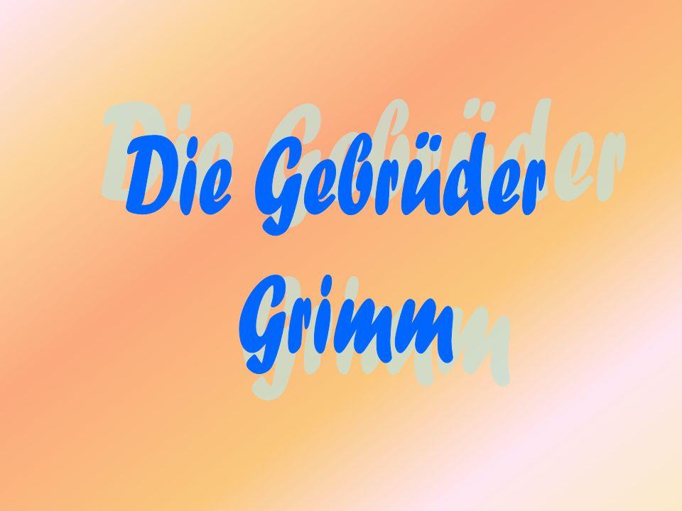 Die Gebrüder Grimm