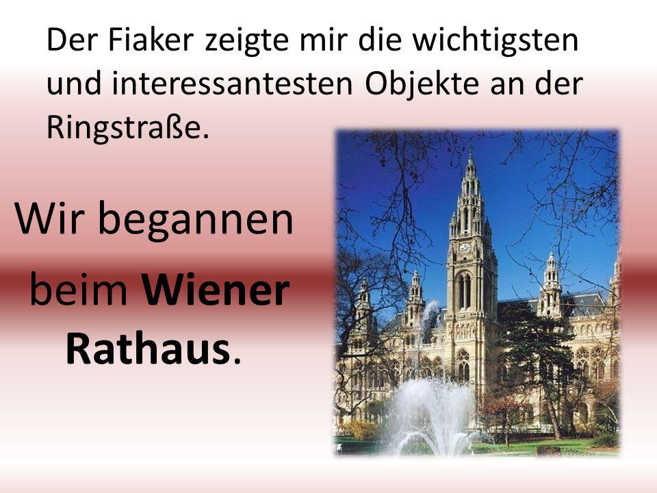 Wir begannen beim Wiener Rathaus.