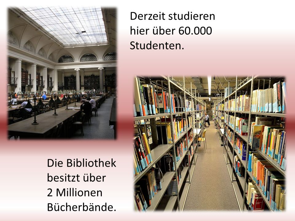 Derzeit studieren hier über 60.000 Studenten.