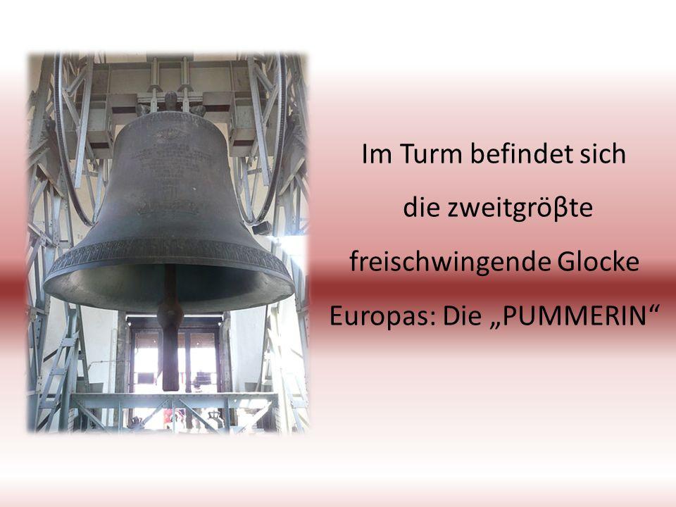 """Im Turm befindet sich die zweitgröβte freischwingende Glocke Europas: Die """"PUMMERIN"""