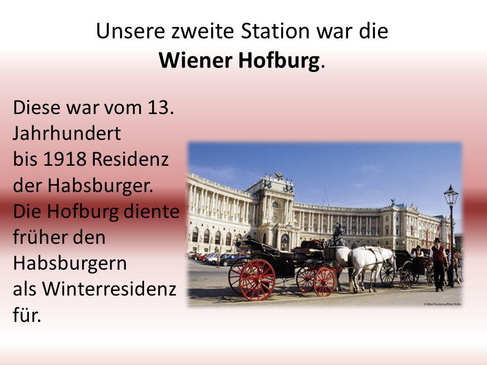 Unsere zweite Station war die Wiener Hofburg.