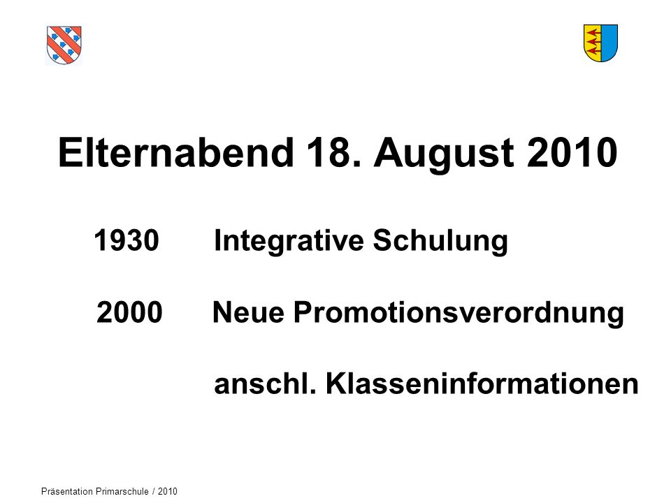 Elternabend 18. August 2010 1930 Integrative Schulung