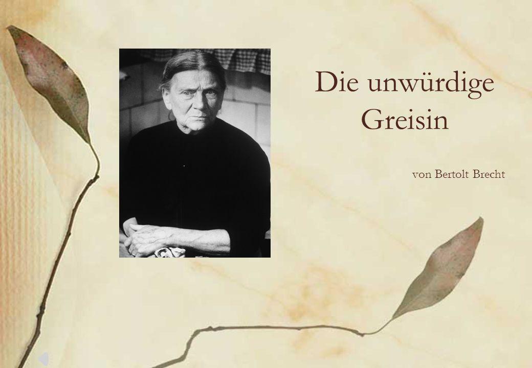 Die unwürdige Greisin von Bertolt Brecht
