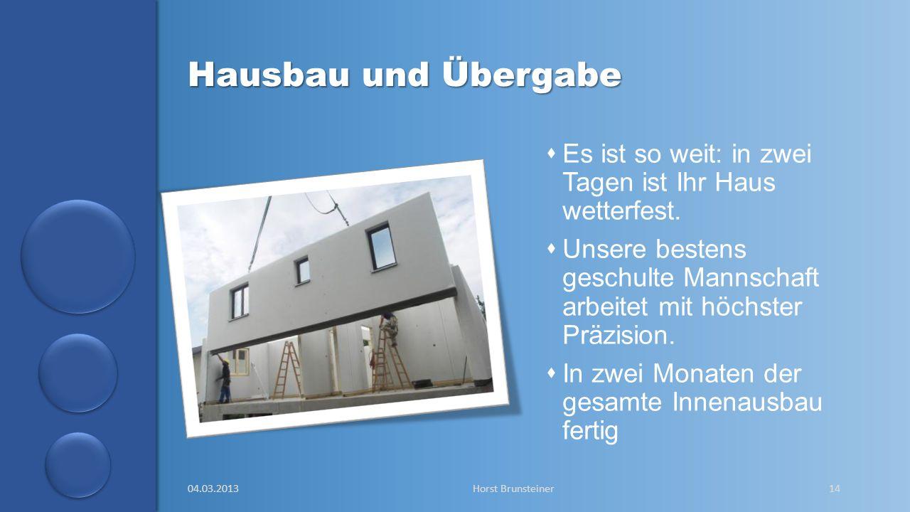 Hausbau und Übergabe Es ist so weit: in zwei Tagen ist Ihr Haus wetterfest.