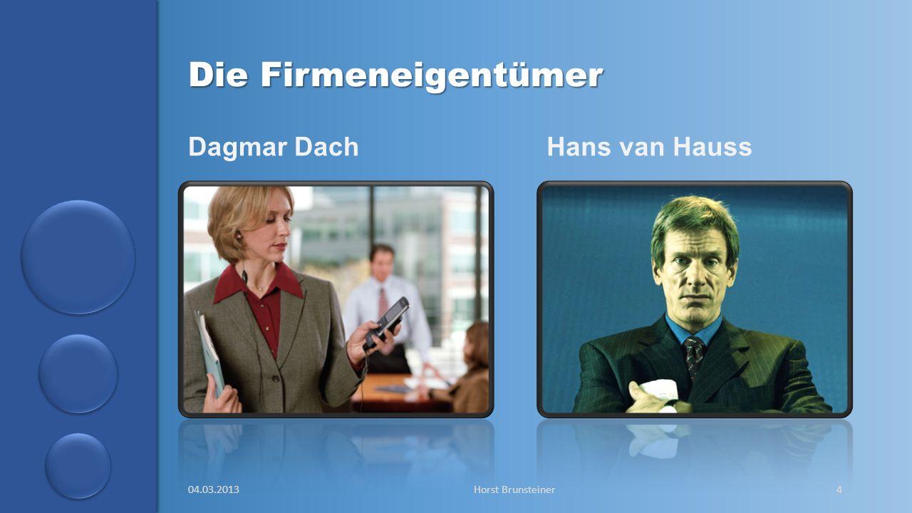 Die Firmeneigentümer Dagmar Dach Hans van Hauss 04.03.2013
