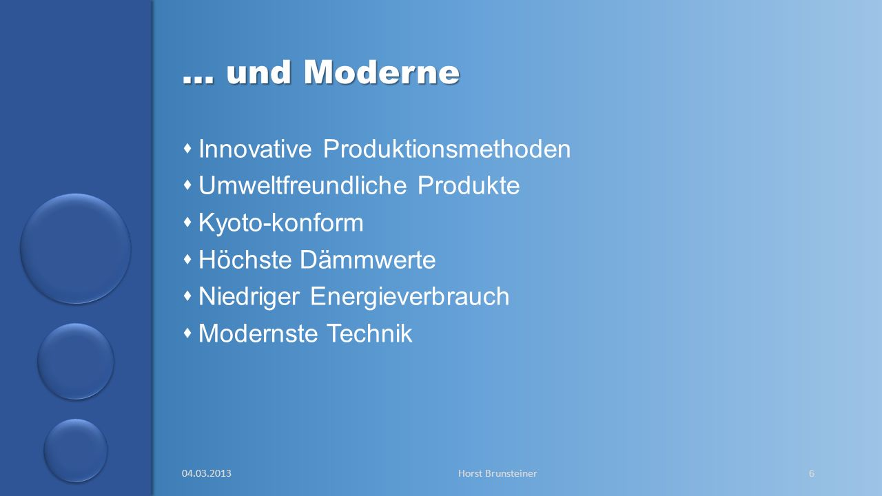 … und Moderne Innovative Produktionsmethoden