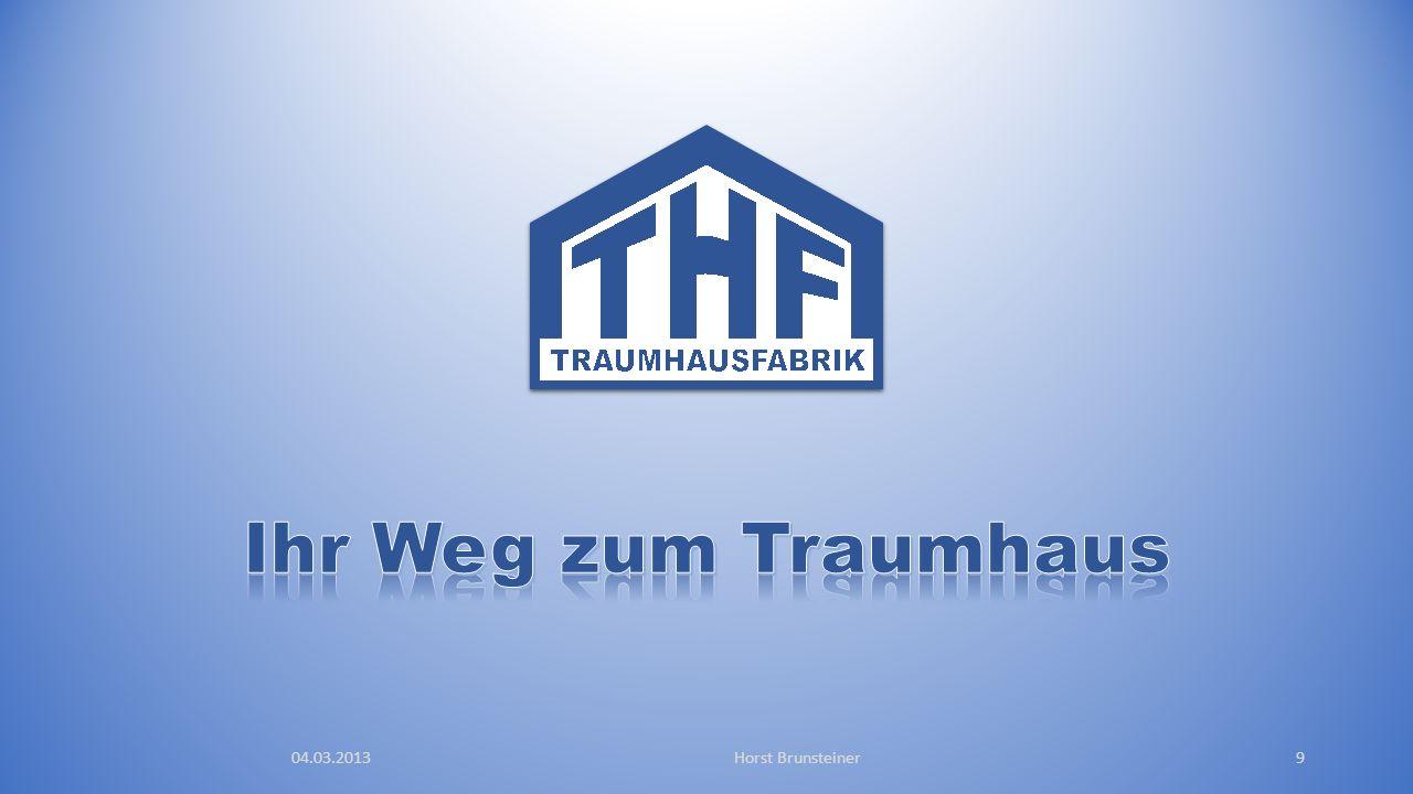 Ihr Weg zum Traumhaus 04.03.2013 Horst Brunsteiner