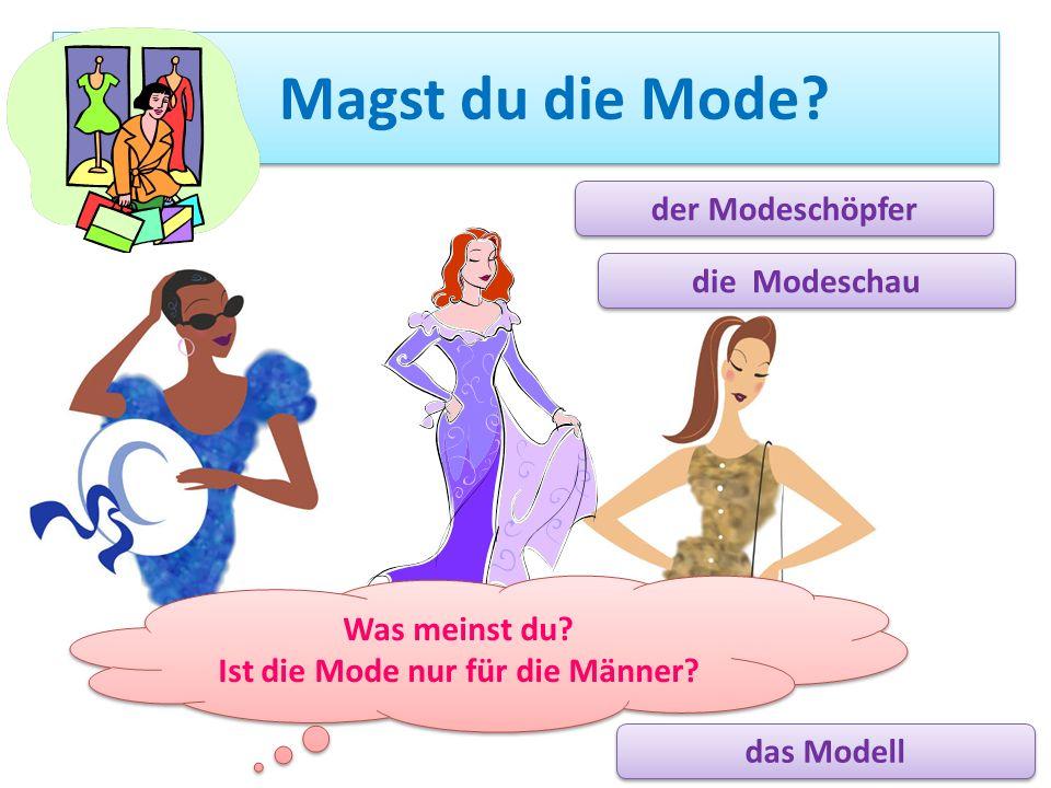 Ist die Mode nur für die Männer