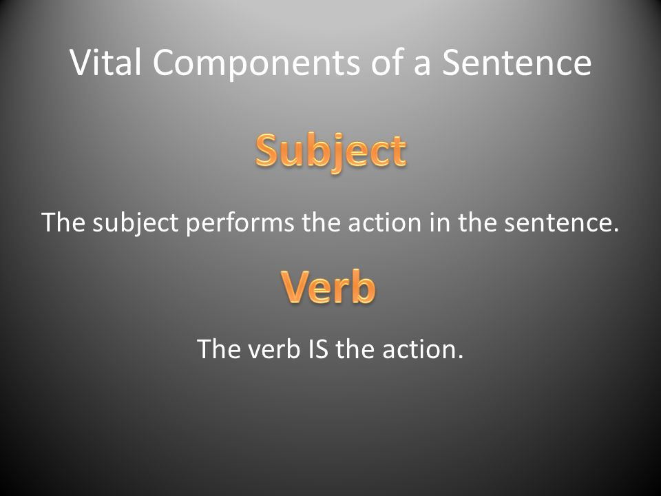 Vital Components of a Sentence