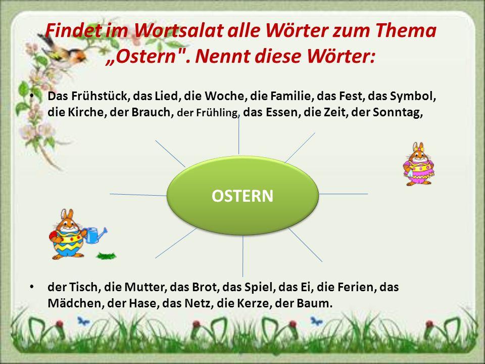 """Findet im Wortsalat alle Wörter zum Thema """"Ostern . Nennt diese Wörter:"""