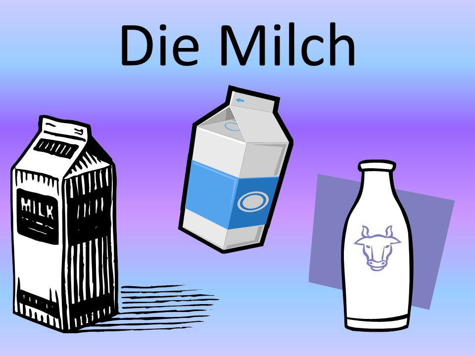 Die Milch
