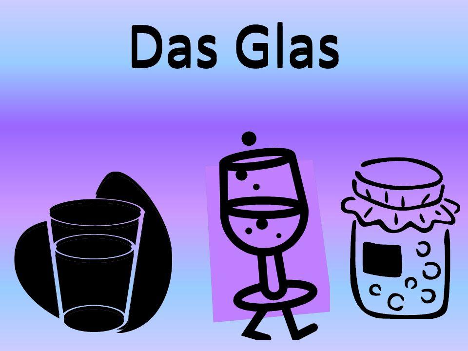 Das Glas Das Glas