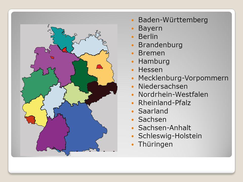 Baden-Württemberg Bayern. Berlin. Brandenburg. Bremen. Hamburg. Hessen. Mecklenburg-Vorpommern.