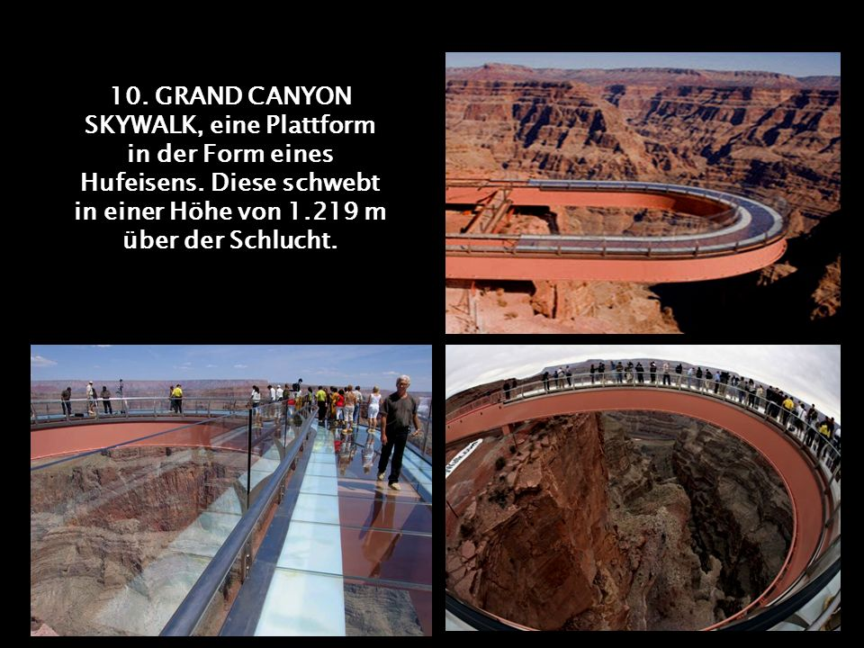 10. GRAND CANYON SKYWALK, eine Plattform in der Form eines Hufeisens