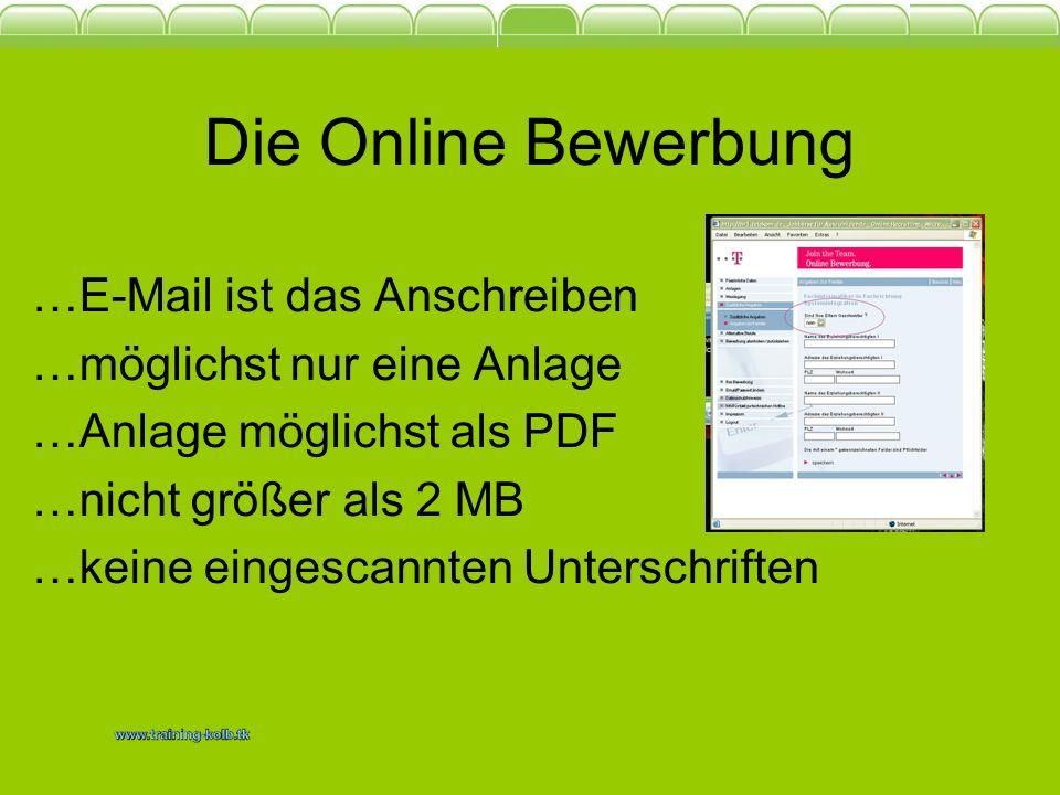 Die Online Bewerbung …E-Mail ist das Anschreiben
