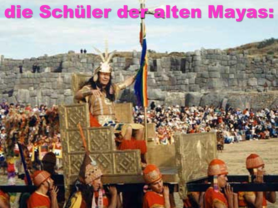 die Schüler der alten Mayas: