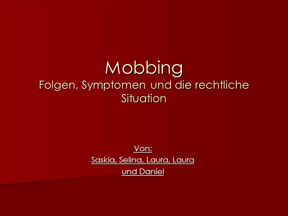 Mobbing Folgen, Symptomen und die rechtliche Situation