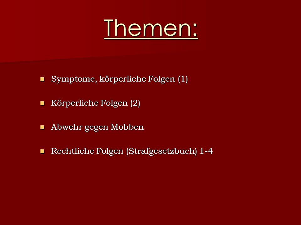 Themen: Symptome, körperliche Folgen (1) Körperliche Folgen (2)