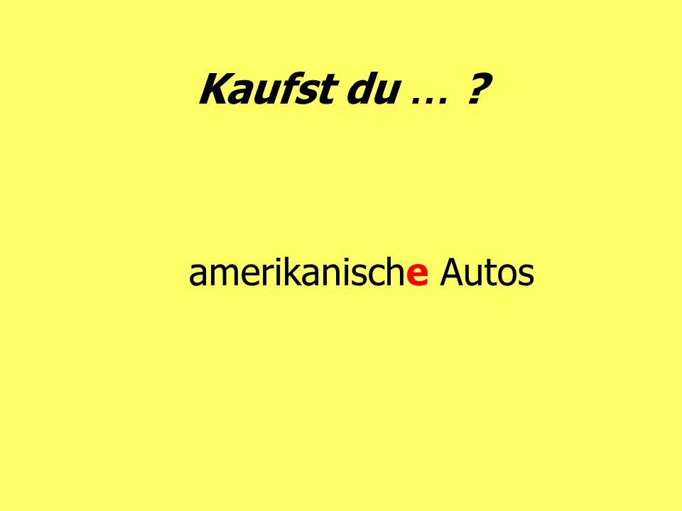Kaufst du … amerikanische Autos