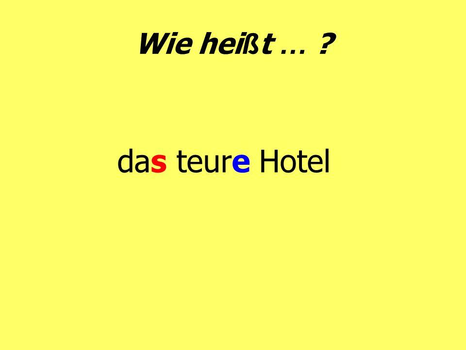 Wie heißt … das teure Hotel