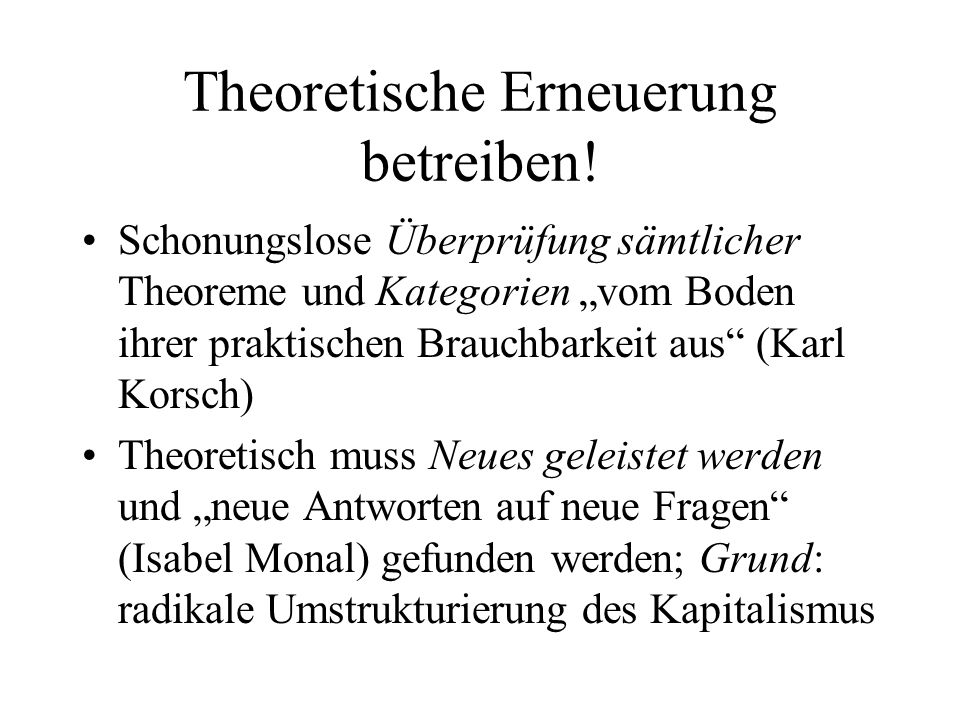 Theoretische Erneuerung betreiben!