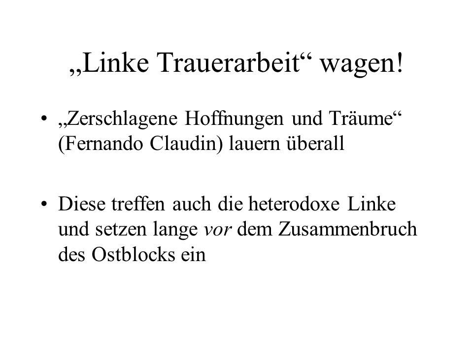 """Linke Trauerarbeit wagen!"