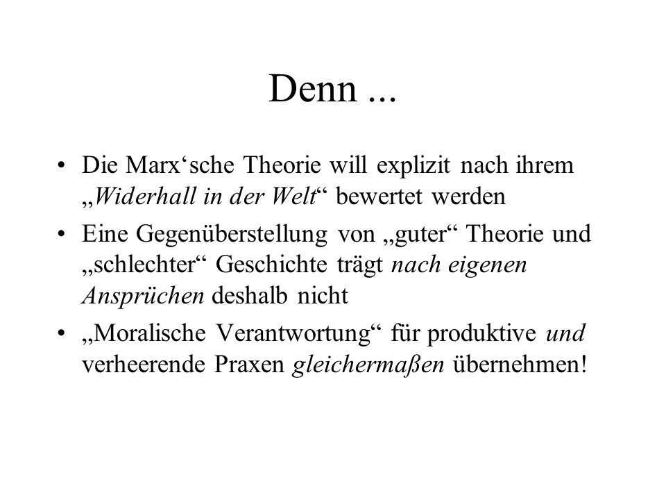 """Denn ... Die Marx'sche Theorie will explizit nach ihrem """"Widerhall in der Welt bewertet werden."""