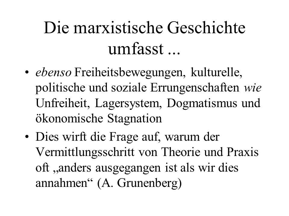 Die marxistische Geschichte umfasst ...