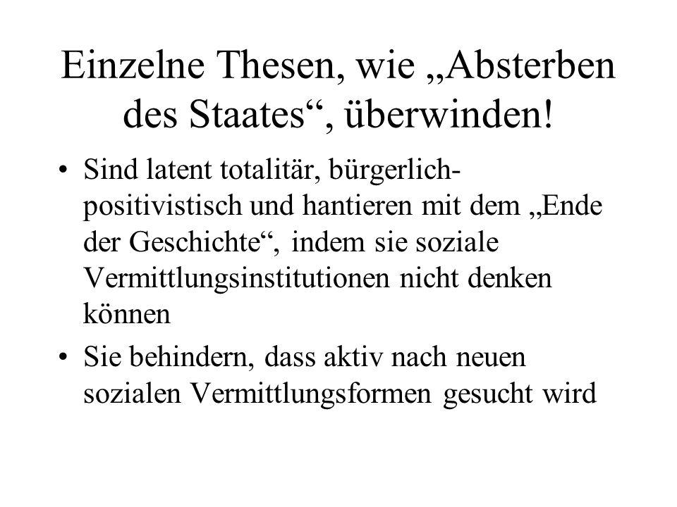 """Einzelne Thesen, wie """"Absterben des Staates , überwinden!"""