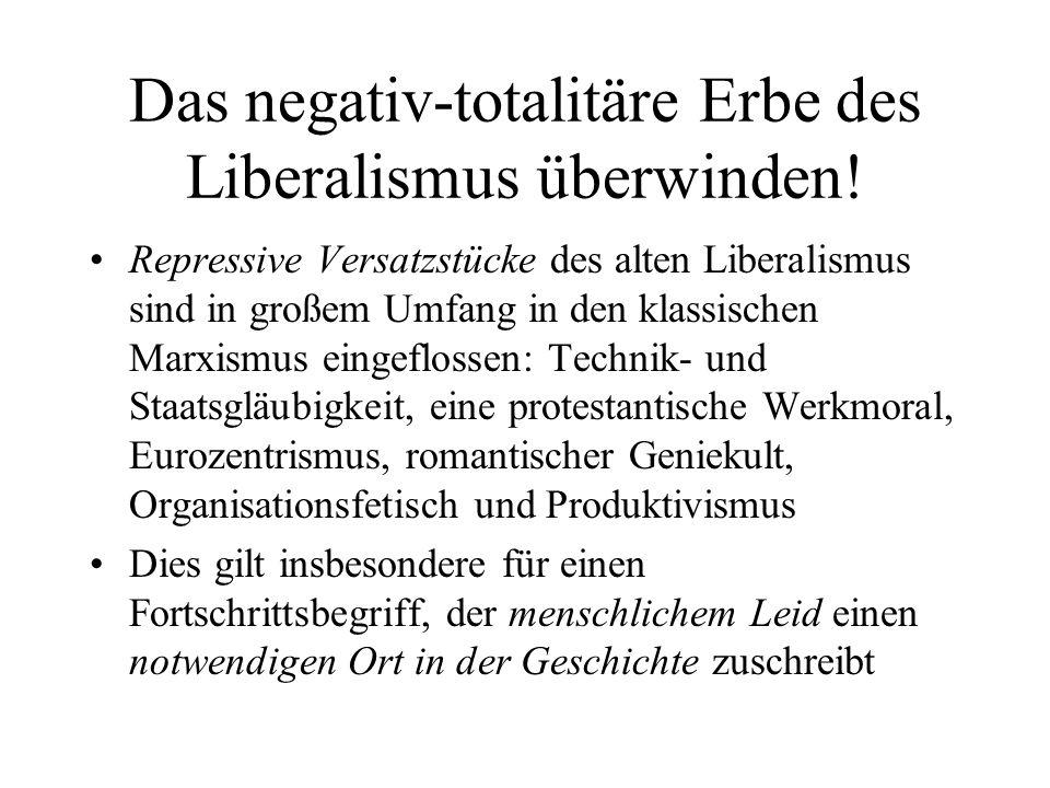 Das negativ-totalitäre Erbe des Liberalismus überwinden!