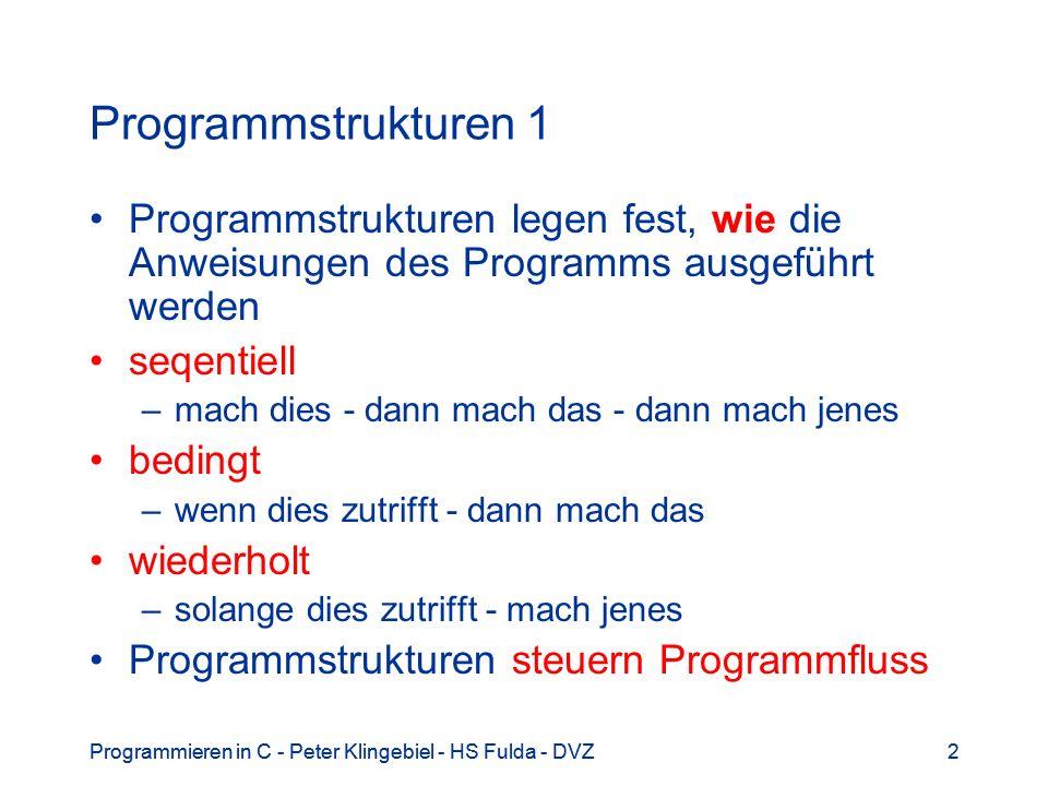 Programmstrukturen 1 Programmstrukturen legen fest, wie die Anweisungen des Programms ausgeführt werden.