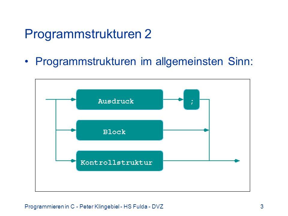Programmstrukturen 2 Programmstrukturen im allgemeinsten Sinn: