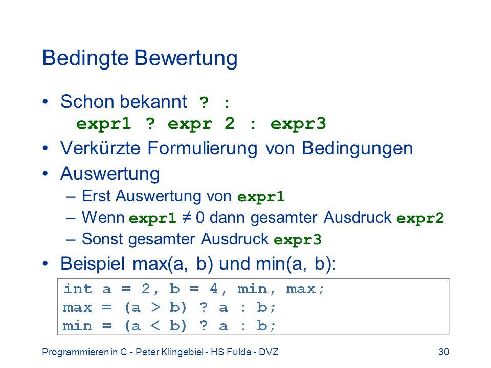 Bedingte Bewertung Schon bekannt : expr1 expr 2 : expr3