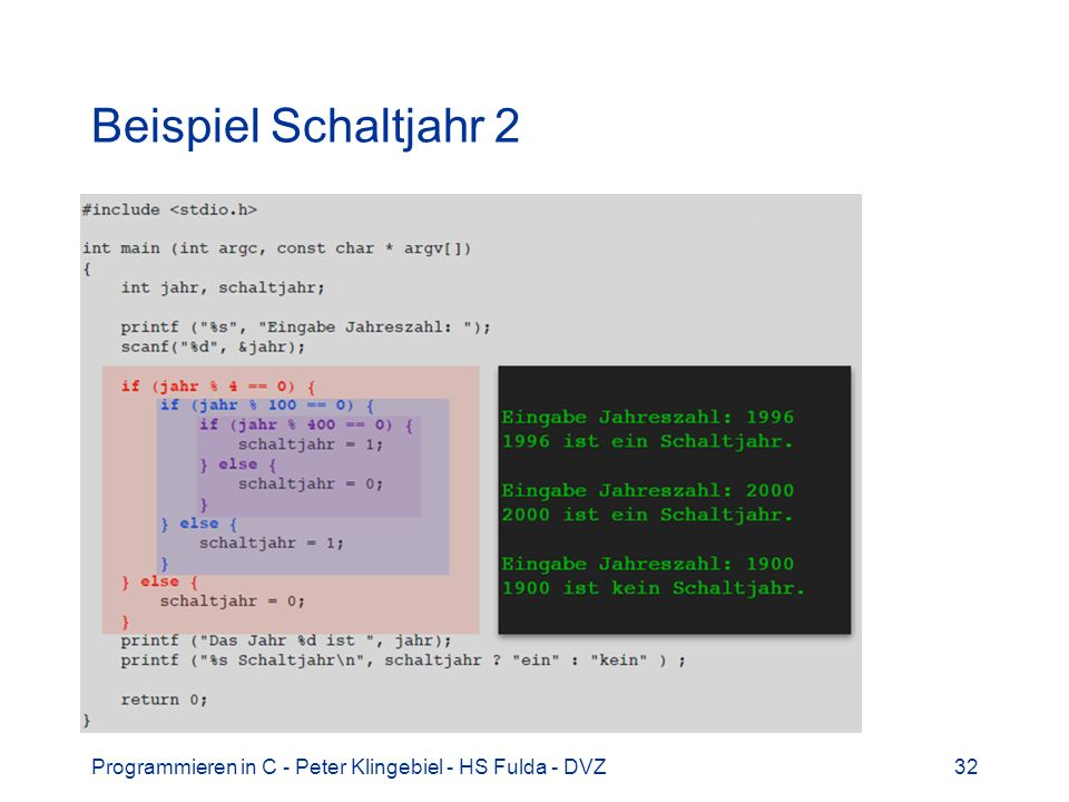 Beispiel Schaltjahr 2 Programmieren in C - Peter Klingebiel - HS Fulda - DVZ
