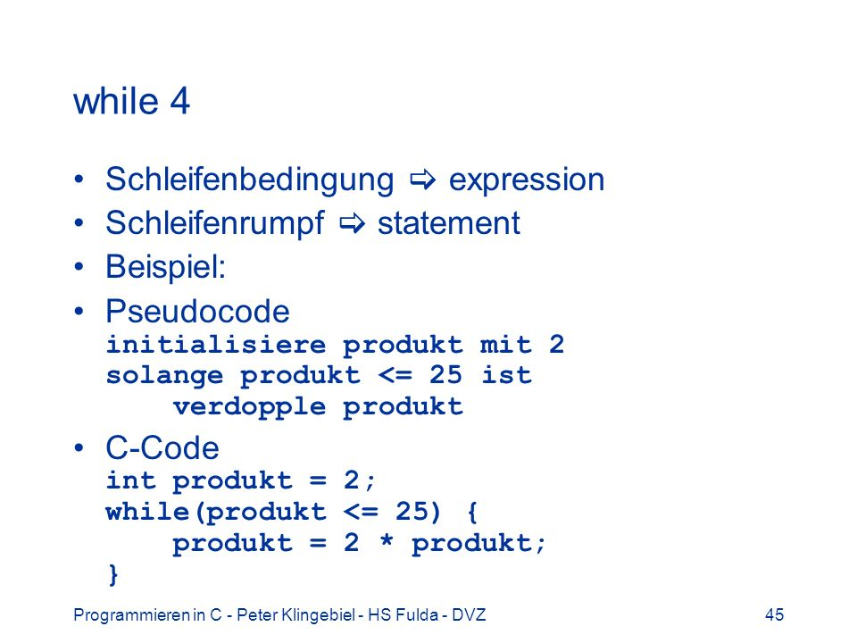 while 4 Schleifenbedingung  expression Schleifenrumpf  statement