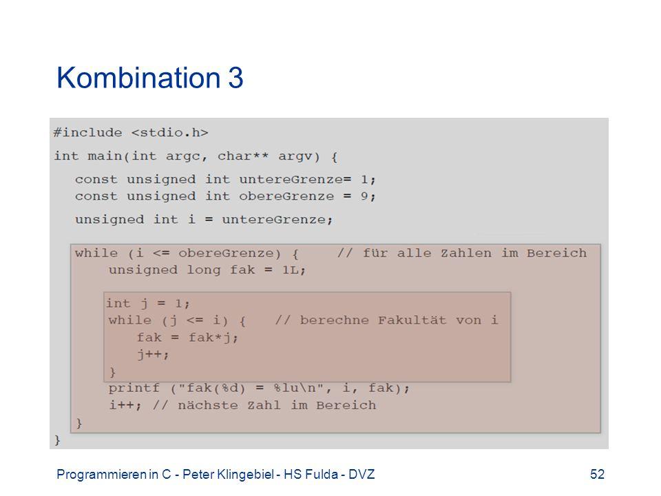 Kombination 3 Programmieren in C - Peter Klingebiel - HS Fulda - DVZ