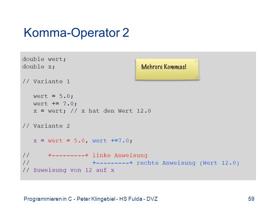 Komma-Operator 2 Programmieren in C - Peter Klingebiel - HS Fulda - DVZ