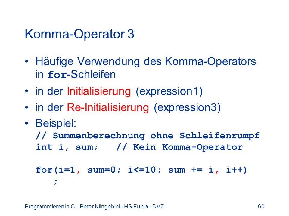 Komma-Operator 3 Häufige Verwendung des Komma-Operators in for-Schleifen. in der Initialisierung (expression1)