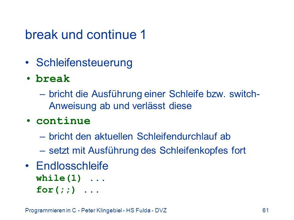 break und continue 1 Schleifensteuerung break continue