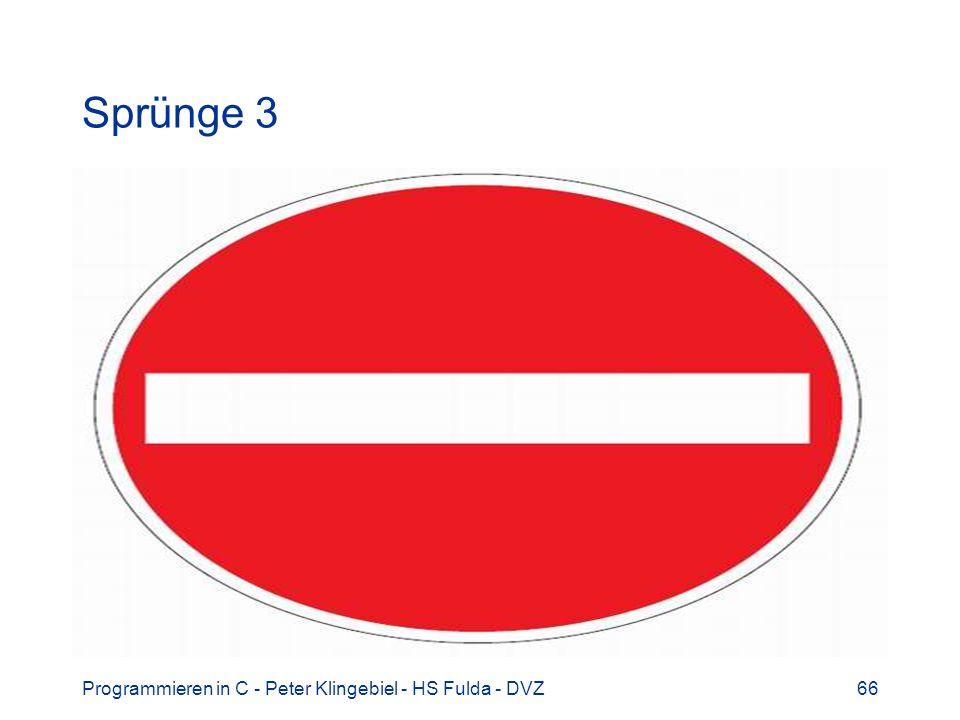 Sprünge 3 Programmieren in C - Peter Klingebiel - HS Fulda - DVZ 66