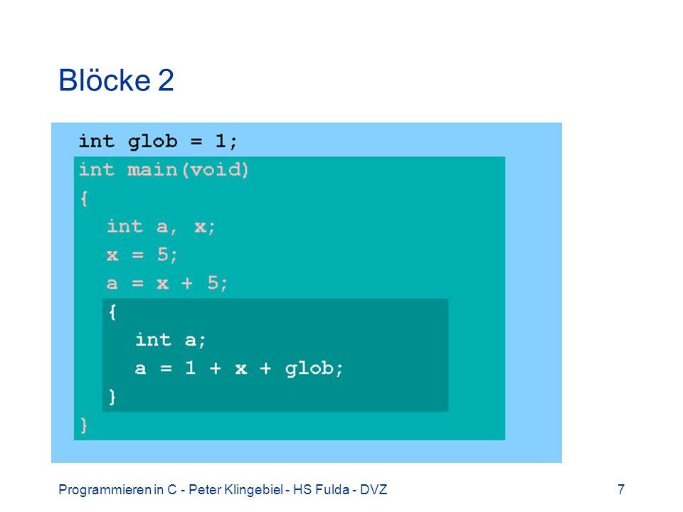 Blöcke 2 Programmieren in C - Peter Klingebiel - HS Fulda - DVZ