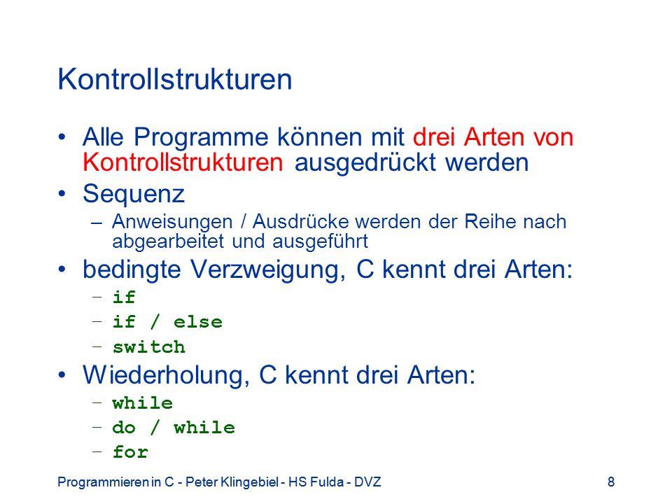 Kontrollstrukturen Alle Programme können mit drei Arten von Kontrollstrukturen ausgedrückt werden. Sequenz.