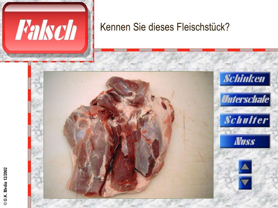 Kennen Sie dieses Fleischstück