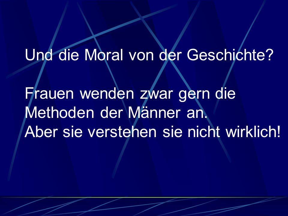 Und die Moral von der Geschichte