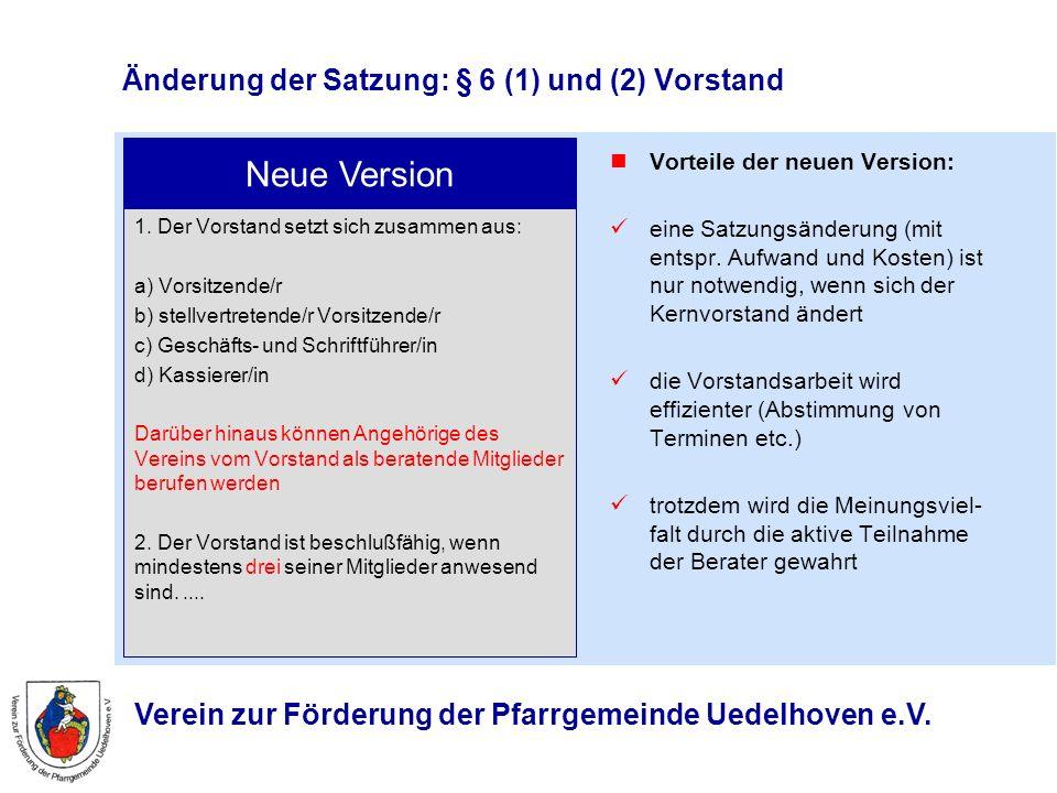 Änderung der Satzung: § 6 (1) und (2) Vorstand