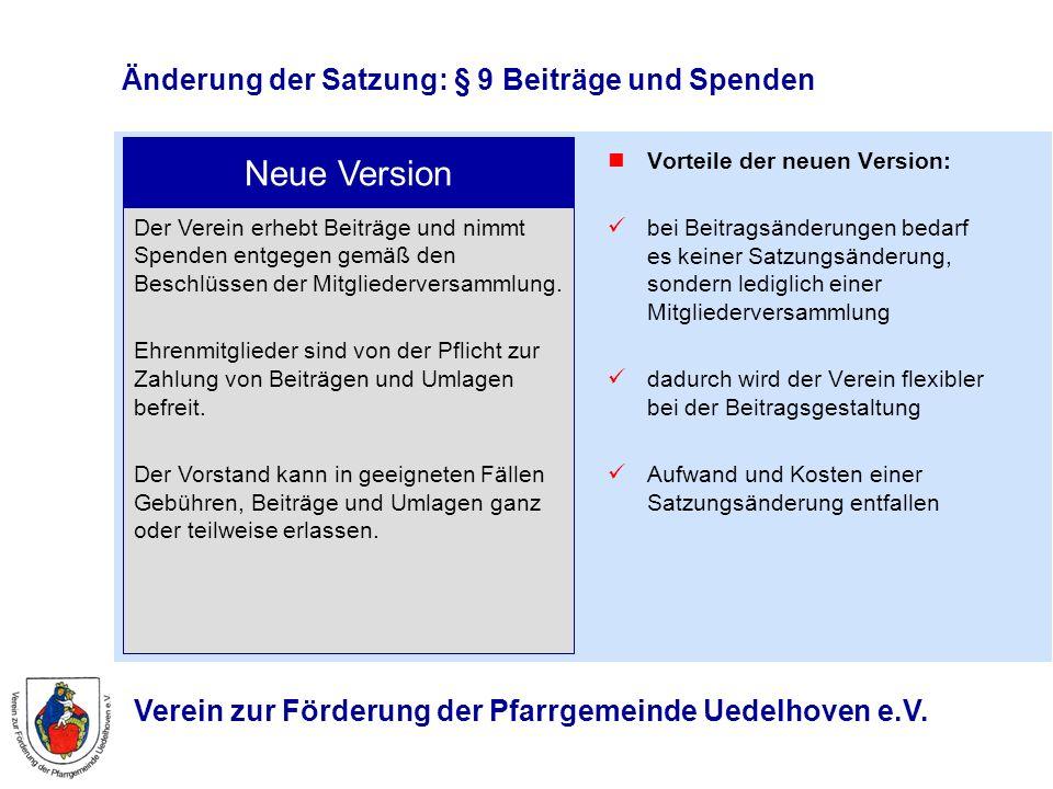 Änderung der Satzung: § 9 Beiträge und Spenden