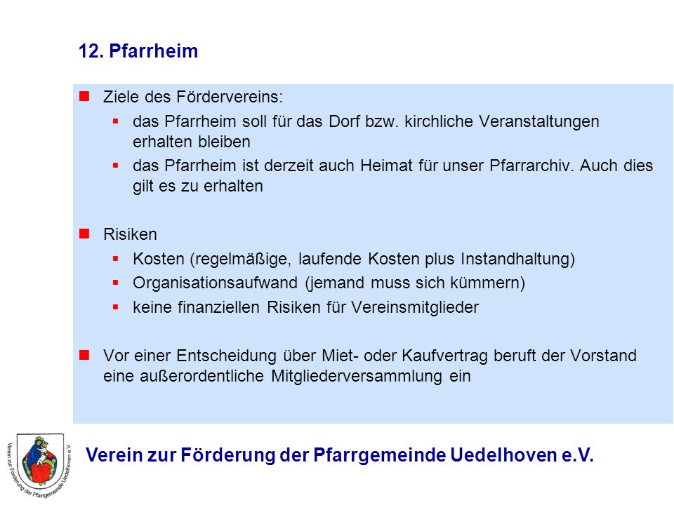 12. Pfarrheim Ziele des Fördervereins: